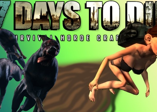 7 Days To Die: Funny Moments – CRAZY DOGS, DIARRHEA FLY HACKS!