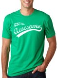 I Don't Get Drunk I Get Awesome Funny Drinking T-Shirt M