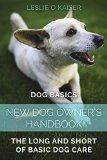 Dog Basics  -New Dog Owner's Handbook: The Long And Short Of Basic Dog Care