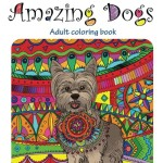 Amazing Dogs: Adult Coloring Book (Stress Relieving) (Volume 3)