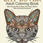 Cat Lover: Adult Coloring Book: Best Coloring Gifts for Mom, Dad, Friend, Women, Men and Adults Everywhere: Beautiful Cats - Stress Relieving Patterns